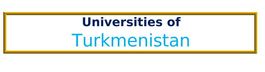 List of Universities in Turkmenistan