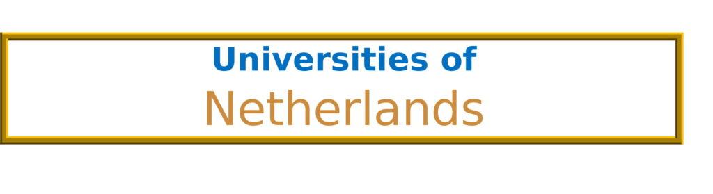 List of Universities in Netherlands