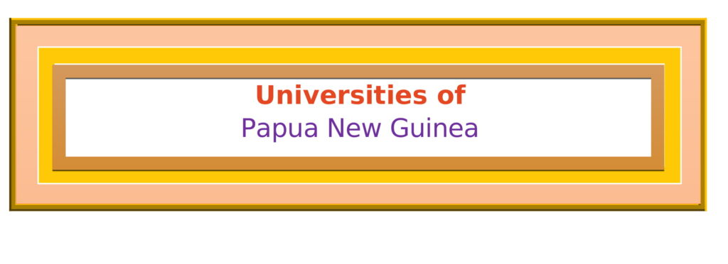 List of Universities in Papua New Guinea