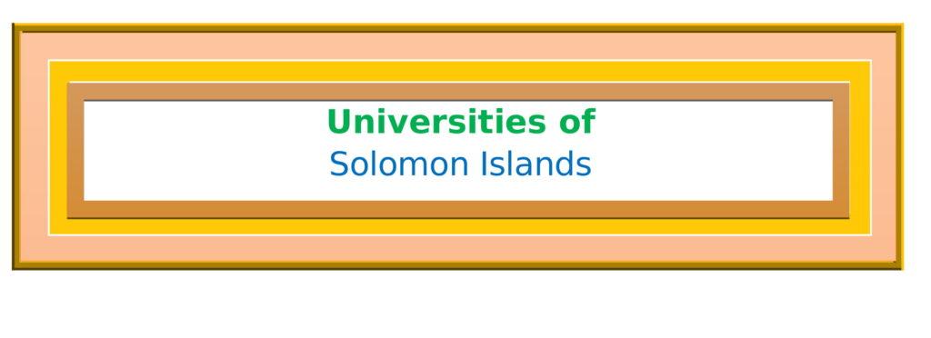 List of Universities in Solomon Islands