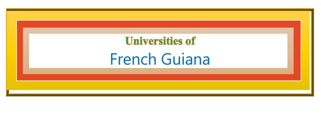List of Universities in French Guiana