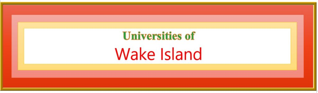 List of Universities in Wake Island